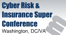Cyber Risk & Insurance Super Conference, February 24-26, 2015 in Washington, D.C